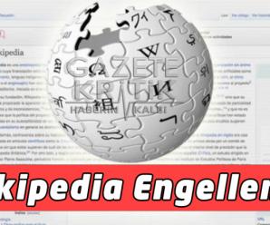 Wikipedia Türkiye için Tüm Dillerde Erişime Engellendi